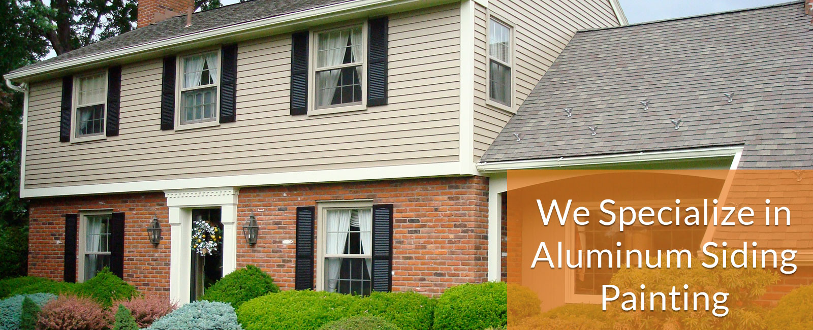 We specialize in painting aluminum siding